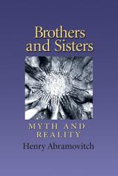 Brothers and Sisters: Myth and Reality