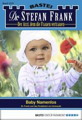 Dr. Stefan Frank - Folge 2253: Baby Namenlos