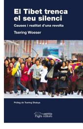 El Tibet trenca el seu silenci. Causes i realitat d ́una revolta