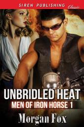 Unbridled Heat [Men of Iron Horse 1]