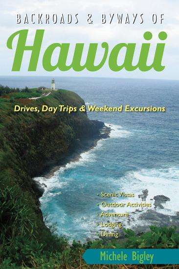 Backroads   Byways of Hawaii  Drives  Day Trips   Weekend Excursions  Backroads   Byways  PDF