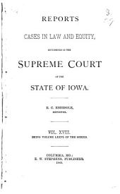 Reports of Cases in Law and Equity, Determined in the Supreme Court of the State of Iowa: Volume 76