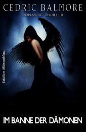 Im Banne der Dämonen: Unheimlicher Thriller
