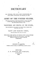 A Dictionary of all Officers  who have been commissioned  or have been appointed and served  in the Army of the United States since the inauguration of their first President  in 1789  to the first January  1853  etc PDF
