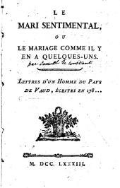 Le mari sentimental ou le mariage comme il y en a quelques-uns: lettres d'un homme du Pays de Vaud