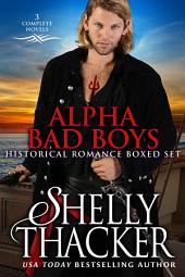 Alpha Bad Boys Historical Romance Boxed Set