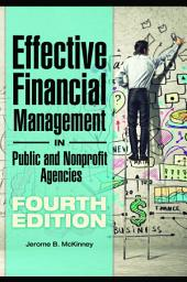 Effective Financial Management in Public and Nonprofit Agencies, 4th Edition: Edition 4