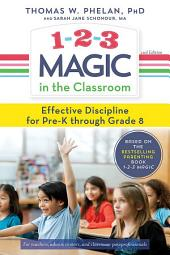 1-2-3 Magic in the Classroom: Effective Discipline for Pre-K through Grade 8, Edition 2