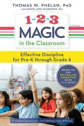 1-2-3 Magic in the Classroom: Effective Discipline for Pre-K through Grade 8, Edition 2
