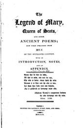 The Legend of Mary, Queen of Scots: And Other Ancient Poems