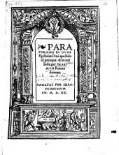 Paraphrases In Duas Epistolas Petri apostolorum principis, & in unam Iudae