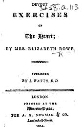 Devout Exercises of the Heart. By Mrs. E. Rowe. Published by I. Watts