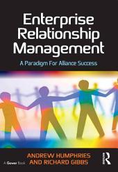 Enterprise Relationship Management: A Paradigm For Alliance Success