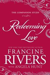 Redeeming Love The Companion Study PDF