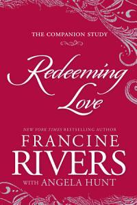 Redeeming Love  The Companion Study Book
