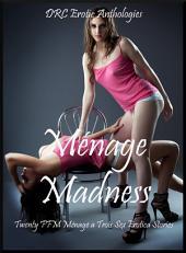 Ménage Madness: Twenty FFM Ménage a Trois Stories