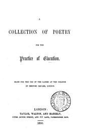 A collection of poetry for the practice of elocution [ed. by F.W.Newman].