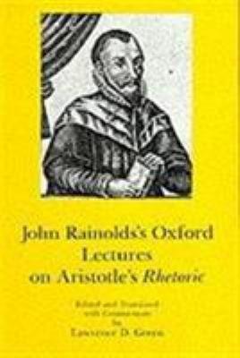 John Rainold's Oxford Lectures on Aristotle's Rhetoric