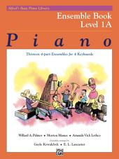 Alfred's Basic Piano Library - Ensemble Book 1A: Learn How to Play with This Esteemed Piano Method