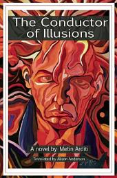 The Conductor of Illusions