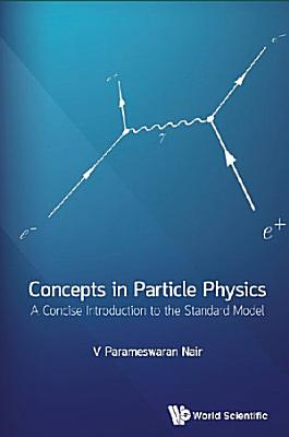 Concepts in Particle Physics PDF