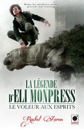 Le voleur aux esprits (La légende d'Eli Monpress*)