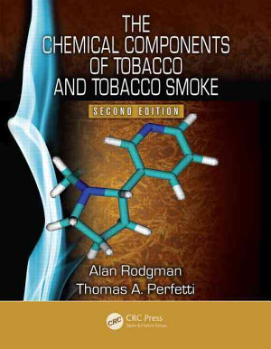 The Chemical Components of Tobacco and Tobacco Smoke  Second Edition