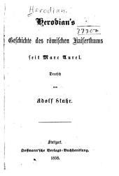 Herodian's Geschichte des römischen Kaiserthums seit Marc Aurel