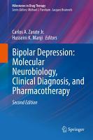 Bipolar Depression  Molecular Neurobiology  Clinical Diagnosis  and Pharmacotherapy PDF
