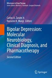 Bipolar Depression: Molecular Neurobiology, Clinical Diagnosis, and Pharmacotherapy: Edition 2