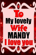 To My Lovely Wife Mandy I Love You Book PDF
