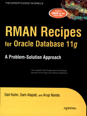 Rman Receipes For Oracle Databases 11G  A Problem Solution Approach PDF