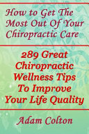 How to Get the Most Out of Your Chiropractic Care