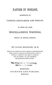 Nature in disease: illustrated in various discourses and essays. To which are added miscellaneous writings, chiefly on medical subjects