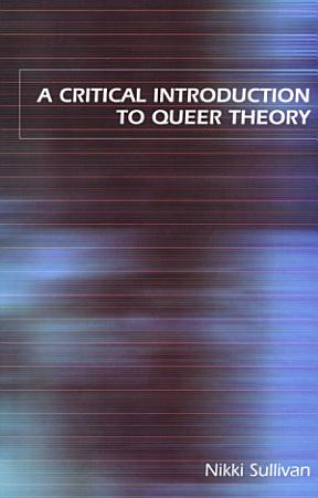 A Critical Introduction to Queer Theory PDF