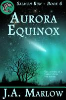Aurora Equinox  Salmon Run   Book 6  PDF