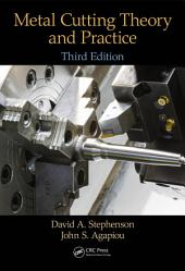 Metal Cutting Theory and Practice, Third Edition: Edition 3
