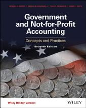 Government and Not-for-Profit Accounting: Concepts and Practices, 7th Edition: Edition 7