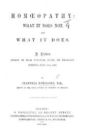 Homœopathy: what it does not, and what it does. A lecture spoken in High Wycombe, etc