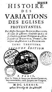 Histoire des variations des églises protestantes, par messire Jacques-Bénigne Bossuet,...