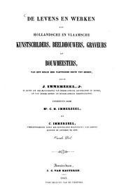 De levens en werken der Hollandsche en Vlaamsche kunstschilders, beeldhouwers, graveurs en bouwmeesters: van het begin der vijftiende eeuw tot heden, Volume 2