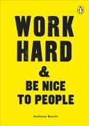 Work Hard   Be Nice to People PDF