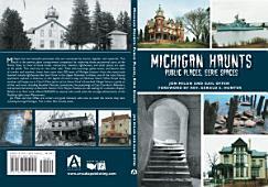 Michigan Haunts Public Places Eerie Spaces