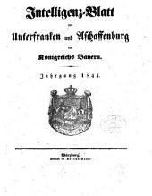 Intelligenzblatt von Unterfranken und Aschaffenburg des Königreichs Bayern: 1844