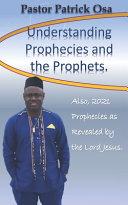 Understanding Prophecies and the Prophets