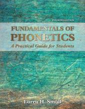 Fundamentals of Phonetics: A Practical Guide for Students, Edition 4