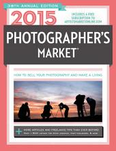 2015 Photographer's Market: Edition 38