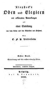 Oden und Elegien: mit erklärenden Anmerkungen und einer Dichtung von dem Leben und den Schriften des Dichters. Einleitung und die ersten vierzig Oden, Band 1
