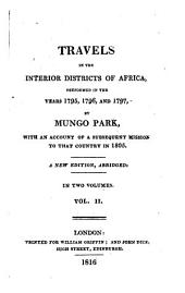 Travels in the Interior Districts of Africa: Performed in the Years 1795, 1796, and 1797: Last journey, and life