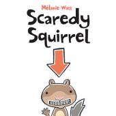 Scaredy Squirrel: Volume 1